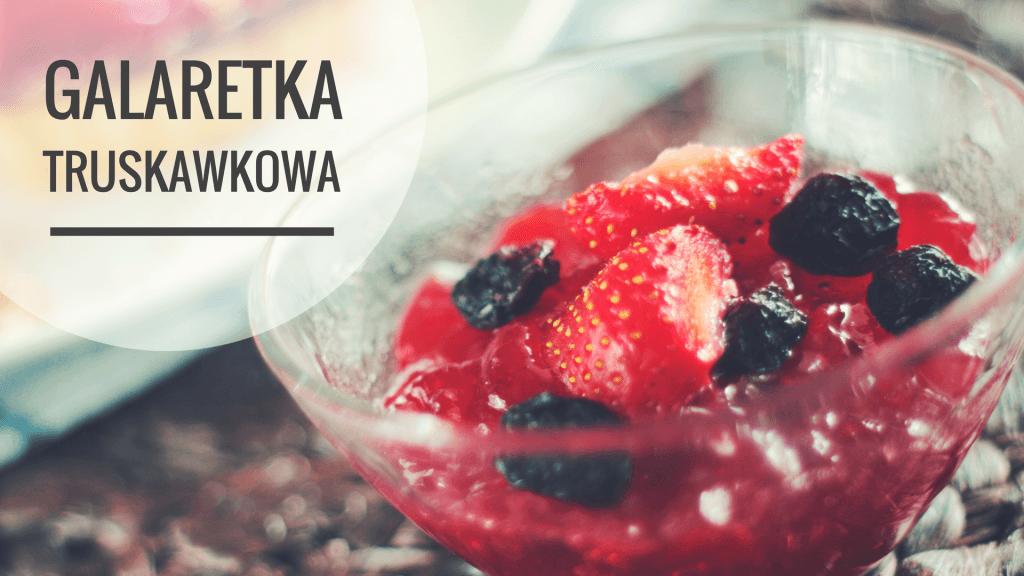 Galaretka truskawkowa - przepis