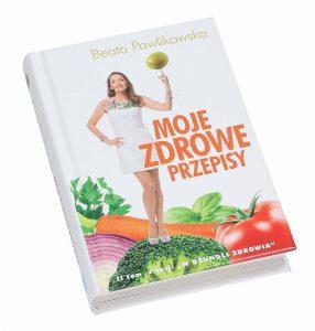 Moje zdrowe przepisy Beata Pawlikowska