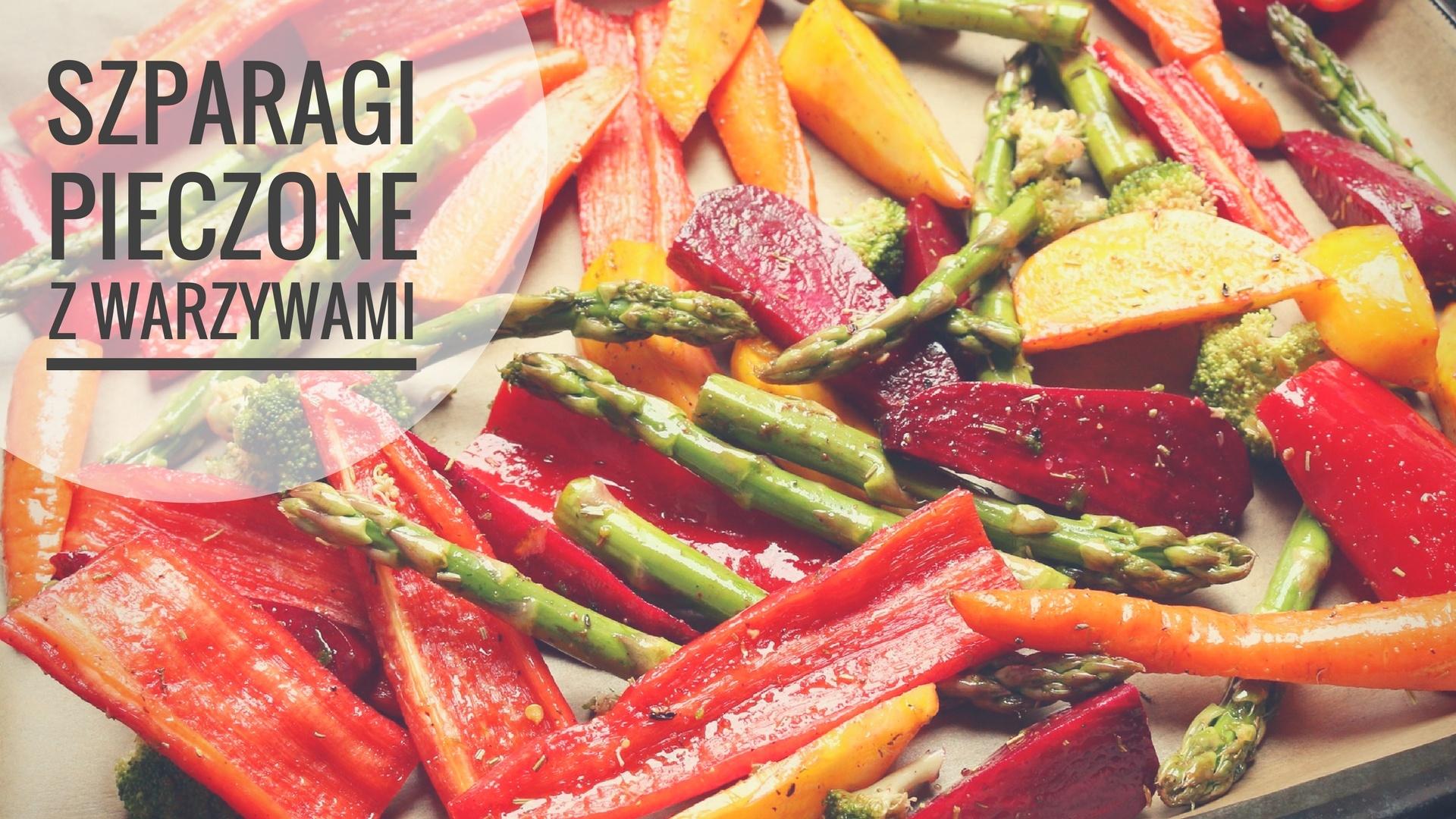 zapiekane szparagi z warzywami