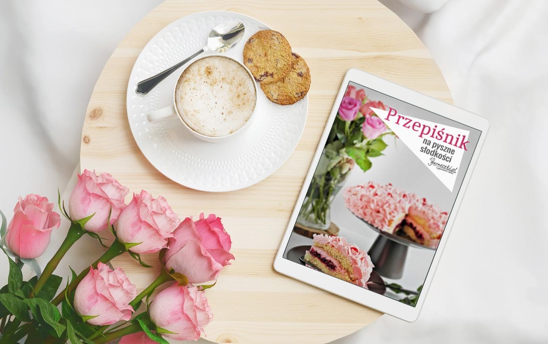 """Darmowy e-book: """"Przepisy na pyszne słodkości"""" - od blogerek kulinarnych"""