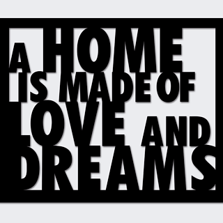 Napis na ścianę dekoracyjny DEKOSIGN A HOME IS MADE OF LOVE AND DREAMS