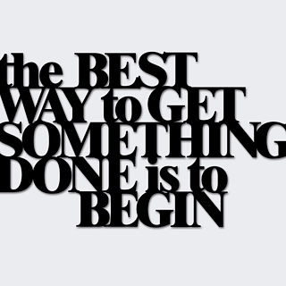Napis na ścianę dekoracyjny DEKOSIGN THE BEST WAY TO GET SOMETHING DONE IS TO BEGIN