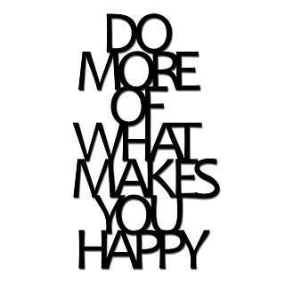 Napis na ścianę ozdobny DEKOSIGN DO MORE OF WHAT MAKES YOU HAPPY CZARNY
